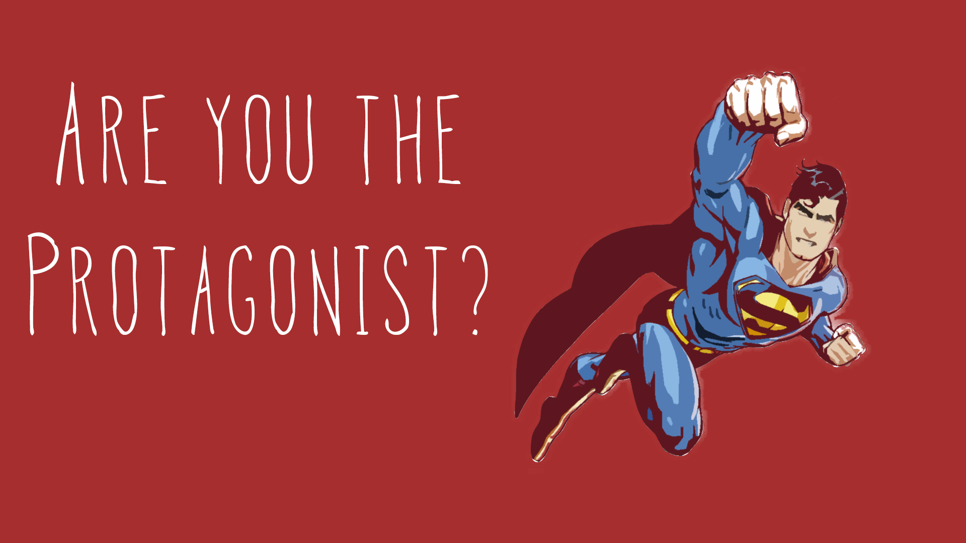 If life were a movie, would you be the protagonist? Image credit: www.fun.com Artist: Mark El